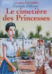 Carnets d'Orient -5b- Le cimetière des Princesses