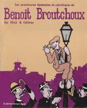 Benoit Broutchoux - Les aventures épatantes et véridiques de Benoit Broutchoux