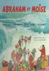 Abraham et Moïse -1- Marcher dans la foi pour vivre l'alliance