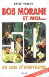 Bob Morane 9 (Divers) -110- Bob Morane et moi... + Le Cri de la Louve