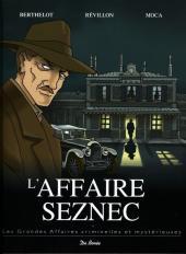 Les grandes affaires criminelles et mystérieuses -1- L'affaire Seznec