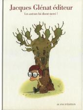 Jacques Glénat éditeur -2- 40 ans d'édition - les auteurs lui disent merci !
