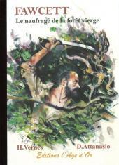 Fawcett, le naufragé de la forêt vierge - Tome TL
