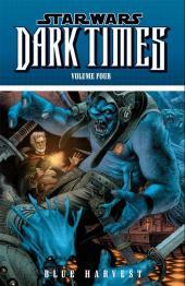 Star Wars: Dark Times (2006) -INT04- Dark times volume 4 - Blue Harvest