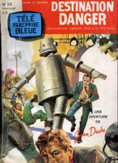 Télé série bleue (Les hommes volants, Destination Danger, etc.) -25- Destination Danger - Arrêtez le cinéma