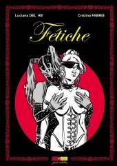 Fétiche (Del Re/Fabris) -TL- Fétiche