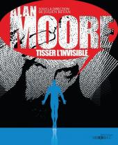 (DOC) La Bibliothèque des miroirs - BD -3- Alan Moore - Tisser l'invisible