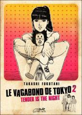 Le vagabond de Tokyo -2- Tender is the night