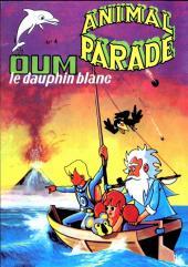 Animal parade (Oum le dauphin blanc) -4- Mensuel N°4
