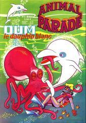 Animal parade (Oum le dauphin blanc) -9- Mensuel n°9