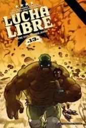 Lucha Libre -13- Vivre vite, mourir jeune