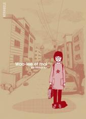 Woo-lee et moi - Tome 1