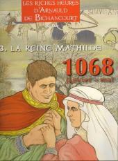 Les riches heures d'Arnauld de Bichancourt -3- La reine Mathilde