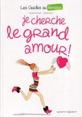 Les guides au féminin -2- Je cherche le grand amour !