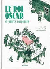 ... et autres racontars -2- Le roi Oscar et autres racontars