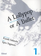 A lollypop or a bullet -1- Tome 1