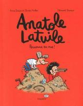 Anatole Latuile -3- Personne en vue!