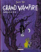 Grand vampire -2- Mortelles en tête