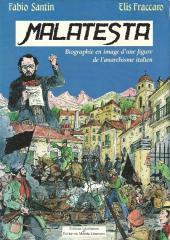 Malatesta - Biographie en image d'une figure de l'anarchisme italien