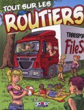 Tout sur les routiers - Tome 1