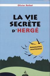 (AUT) Hergé -190- La vie secrète d'Hergé