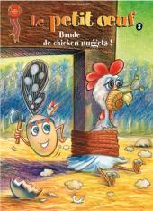 Le petit œuf -3- Bande de chicken nuggets