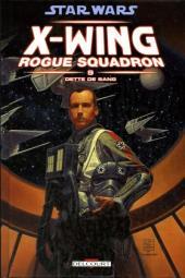 Star Wars - X-Wing Rogue Squadron (Delcourt) -9- Dette de sang