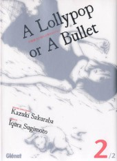 A lollypop or a bullet -2- Tome 2