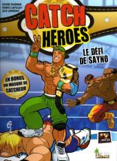 Catch Heroes -1- Le défi de Sayno