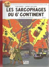 Blake et Mortimer (Les Aventures de) -16Soir- Les Sarcophages du 6e continent - Tome I - La Menace universelle
