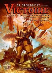 Dr. Grordbort présente : Victoire - Violence et aventures scientifiques