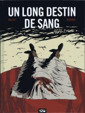Couverture de Un long destin de sang -2- Acte 2