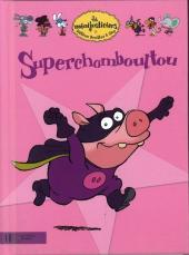 Les minijusticiers -15- Superchamboultou