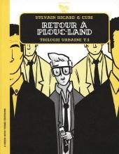 Trilogie urbaine -2- Retour à Plouc-Land