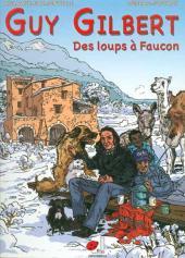 Guy Gilbert -2- Des loups à Faucon