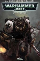 Warhammer 40,000 (1re série - 2008) -INT1- La Croisade des damnés - L'intégrale