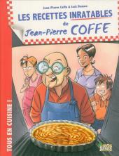 Jean-Pierre Coffe - Tous en cuisine ! -1- Les recettes inratables
