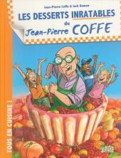 Jean-Pierre Coffe - Tous en cuisine ! -2- Les desserts inratables