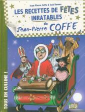 Jean-Pierre Coffe - Tous en cuisine ! -3- Les recettes de fêtes inratables