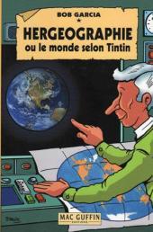(AUT) Hergé -114- Hergéographie ou le monde selon Tintin