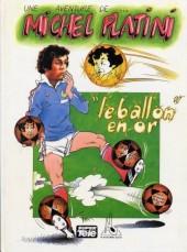 Michel Platini (Une aventure de) - Le ballon d'or