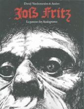 La passion des Anabaptistes -1- Joss fritz