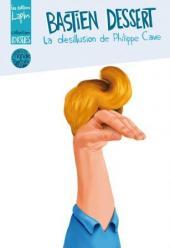 Bastien Dessert -1- La désillusion de Philippe Cave