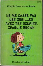 Charlie Brown et sa bande -5- Ne me casse pas les oreilles avec tes soupirs, Charlie Brown