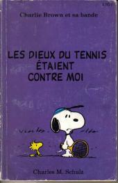 Charlie Brown et sa bande -9- Les dieux du tennis étaient contre moi