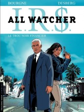 I.R.$. - All Watcher -7- Le trou noir financier