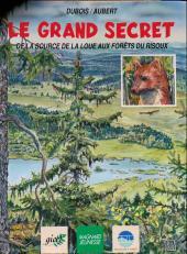 Le grand secret - De la source de la Loue aux forêts du Risoux