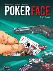 Poker Face -1- Bad beat