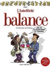 L'astrovérité -5- Balance : 23 Septembre - 22 Octobre