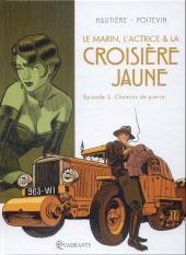 Le marin, l'actrice et la croisière jaune -2- Chemins de pierre